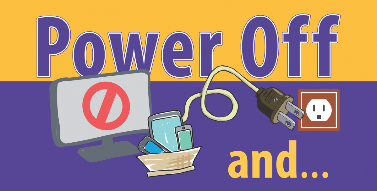 Power off and …Unplug for Health and Well-being!
